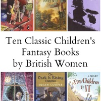 10 Classic Children's Fantasy Books by British Women